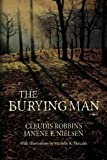 The Burying Man, Cleudis Robbins and Janene Nielsen, 1480229237