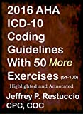 img - for 2016 AHA ICD-10 Coding Guidelines: with 50 more Coding Exercises (51-100) (ICD-10 Training) book / textbook / text book