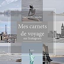 Mes carnets de voyage sur Instagram: Vol I (French Edition)