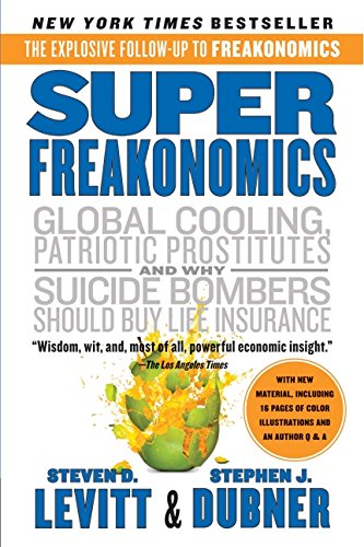 Superfreakonomics by Steven D. Levitt and Stephen J. Dubner