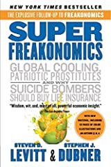SuperFreakonomics: Global Cooling, Patriotic Prostitutes, and Why Suicide Bombers Should Buy Life Insurance Paperback