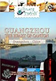Culinary Travels - Guangzhou-The Heart of Canton