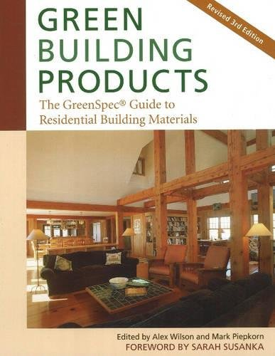 Green Building Products  3Rd Edition  The Greenspec  Guide To Residential Building Materials  3Rd Edition