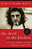 The Devil in the Kitchen: Sex, Pain, Madness, and the Making of a Great Chef