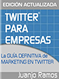 Twitter para Empresas: La guía definitiva de marketing en Twitter