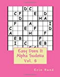 Easy Does It Alpha Sudoku Vol. 8, Erin Hund, 149911236X