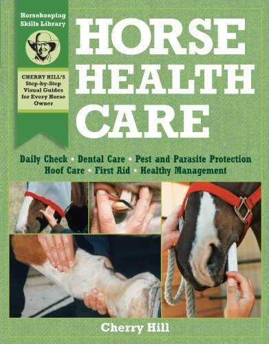 Horse Health Care: A Step-By-Step Photographic Guide to Mastering Over 100 Horsekeeping Skills (Horsekeeping Skills Library) by Cherry Hill - Shopping Hill Mall Cherry
