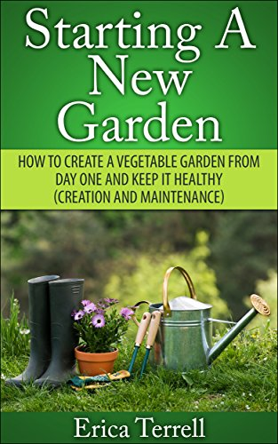 Starting A New Garden How To Create A Vegetable Garden From Day