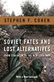 img - for Soviet Fates and Lost Alternatives by Stephen Cohen (2011-07-08) book / textbook / text book