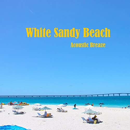Sandy Beach: White Sandy Beach By ACOUSTIC BREEZE On Amazon Music