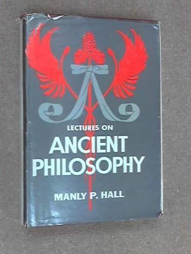 Lectures on Ancient Philosophy by Manly P. Hall - Mall Manly