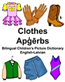img - for English-Latvian Clothes Bilingual Children's Picture Dictionary (FreeBilingualBooks.com) book / textbook / text book