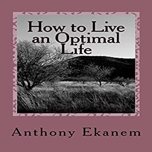 How to Live an Optimal Life Audiobook