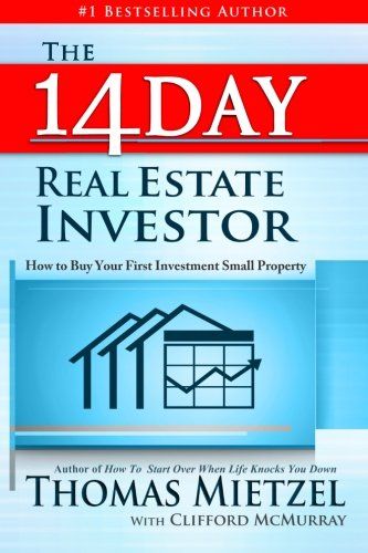 The 14 Day Real Estate Investor: How to Buy Your First Investment Small Property (Real Estate And Investment 14)