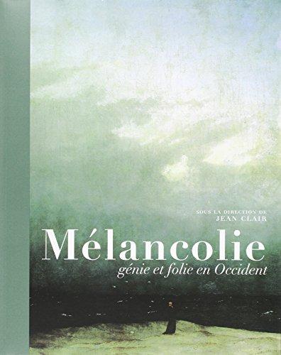 Mélancolie: Génie et folie en Occident