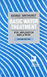Basic Water Treatment for Application World-wide, George Smethurst, 0727713310