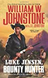 Luke Jensen, Bounty Hunter, William W. Johnstone and J. A. Johnstone, 0786028041