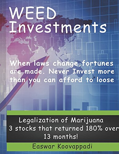 517lJ0ThD6L - Weed Investments: When Laws change Fortunes are made. Legalization of Marijuana offers huge possibilities of returns over short term and long term (Investing Secrets)