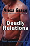 Deadly Relations: Book Three of the Deadly Trilogy (Volume 3)