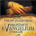 Das fünfte Evangelium Hörbuch von Philipp Vandenberg Gesprochen von: Anne Moll