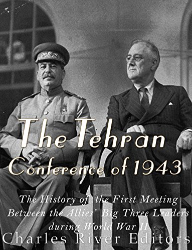 Amazon The Tehran Conference Of 1943 The History Of The First