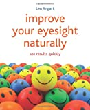 Improve Your Eyesight Naturally, Leo Angart, 1845908015