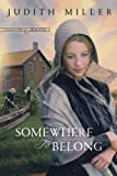 Somewhere to Belong, Judith Miller, 0764206427