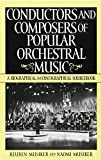 img - for Conductors and Composers of Popular Orchestral Music: A Biographical and Discographical Sourcebook (History; 190) by Reuben Musiker (1998-01-30) book / textbook / text book