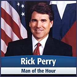 Rick Perry: Man of the Hour