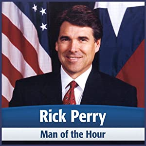 Rick Perry: Man of the Hour Audiobook