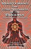 """Mastering the Core Teachings of the Buddha An Unusually Hardcore Dharma Book"" av Daniel Ingram"