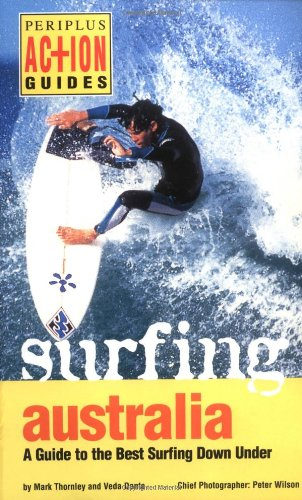 Surfing Australia: A Guide to the Best Surfing Down Under (Periplus Action Guides)