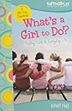 What's a Girl to Do?: 90-Day Devotional (Faithgirlz)
