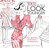 1001 Little Ways to Look Younger, Emma Baxter-Wright, 1780972547