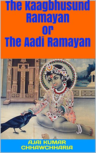 yan or The Aadi Ramayan: Based on Ram Charit Manas of Goswami Tulsidas [Roman Transliteration of verses, English Exposition and Explanatory Notes] (Aadi Collection)