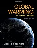 Global Warming: The Complete Briefing