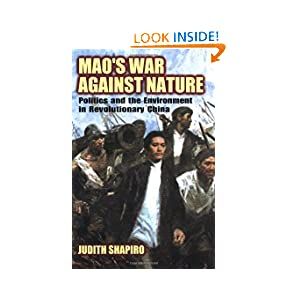Mao's War against Nature: Politics and the Environment in Revolutionary China (Studies in Environment and History...