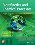 Biorefineries and Chemical Processes - Design, Integration and Sustainability Analysis, Jhuma Sadhukhan and Kok Siew Ng, 1119990866