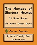 img - for The Memoirs of Sherlock Holmes (Cactus Classics Dyslexic Friendly Font): 12 Point Font, Cream Paper, 7.5
