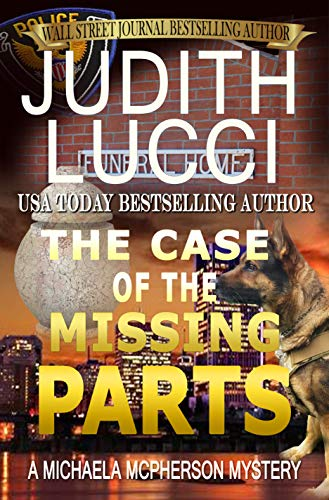 The Case of the Missing Parts: A Michaela McPherson Mystery(Book 5) (Michaela McPherson Mysteries) by [Lucci, Judith]