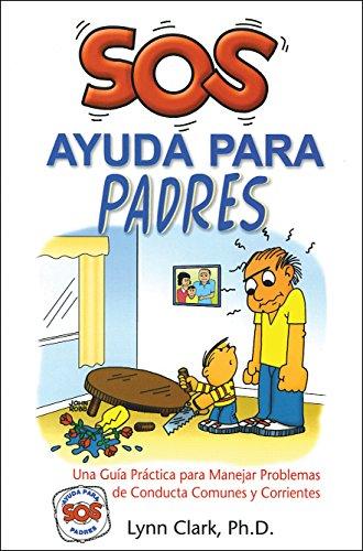 Download PDF SOS Ayuda Para Padres - Una guía práctica para manejar problemas de conducta comunes y corrientes