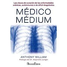 Médico Médium. Las claves de curación de las enfermedades crónicas, autoinmunes o de difícil diagnóstico