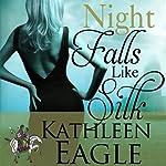 Night Falls Like Silk | Kathleen Eagle