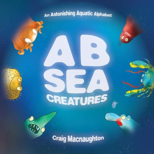 A B Sea Creatures: An Astonishing Aquatic Alphabet!
