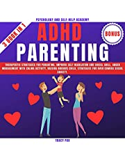ADHD Parenting - 3 Book in 1: Therapeutic Strategies for Parenting, Improve Self Regulation and Social Skill, Anger Management with Calma Activity, Raising Anxious Child, Strategies for over Coming Social Anxiety.
