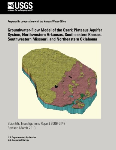 Read Online Groundwater-Flow Model of the Ozark Plateaus Aquifer System, Northwestern Arkansas, Southeastern Kansas, Southwestern Missouri, and Northeastern Oklahoma pdf