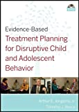 Treatment Planning for Disruptive Child and Adolescent Behavior, Arthur E. Jongsma and Timothy J. Bruce, 0470417897