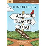 All the Places to Go . . . How Will You Know? Video Curriculum: God Has Placed before You an Open Door. What Will You Do?