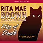 Hiss of Death: A Mrs. Murphy Mystery | Rita Mae Brown,Sneaky Pie Brown