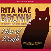 Hiss of Death: A Mrs. Murphy Mystery | Rita Mae Brown, Sneaky Pie Brown